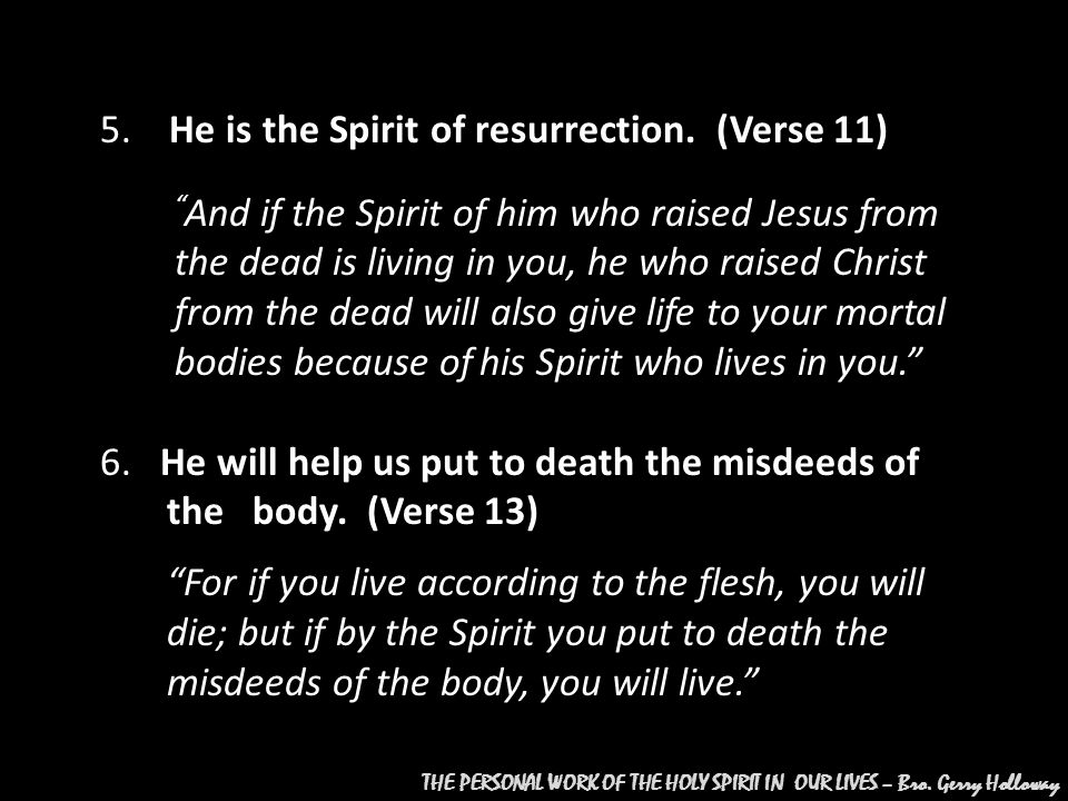 For if you live according to [the dictates of] the flesh, you will surely die.