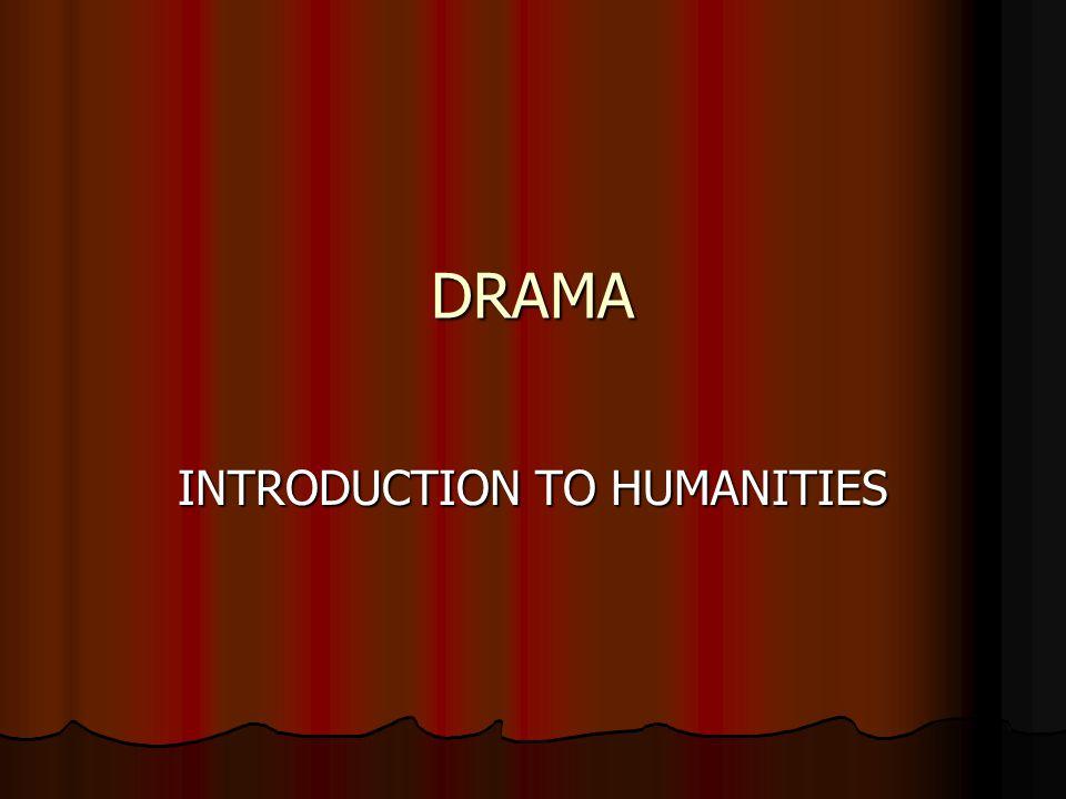 DRAMA Drama is a species of literature whose basic medium is spoken language.