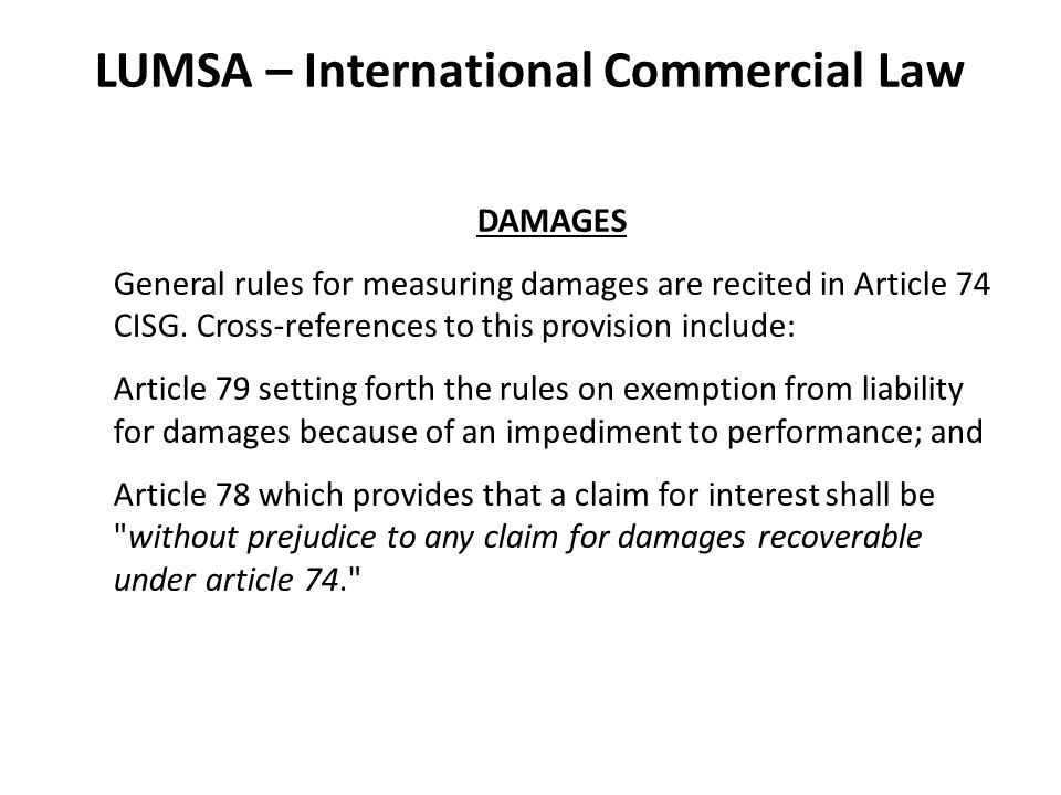 LUMSA – International Commercial Law DAMAGES As a rule, non-material losses will not be compensated.