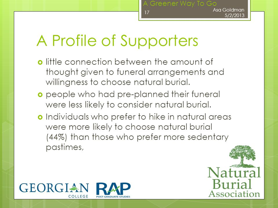 A Greener Way To Go A Profile of Supporters  little connection between the amount of thought given to funeral arrangements and willingness to choose natural burial.