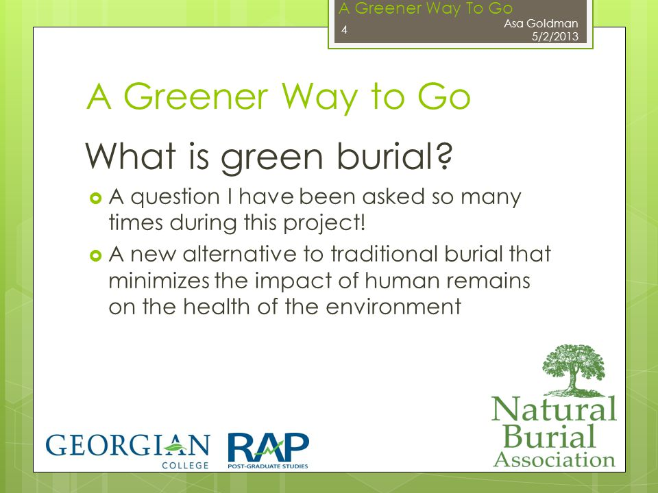 A Greener Way To Go A Greener Way to Go What is green burial.