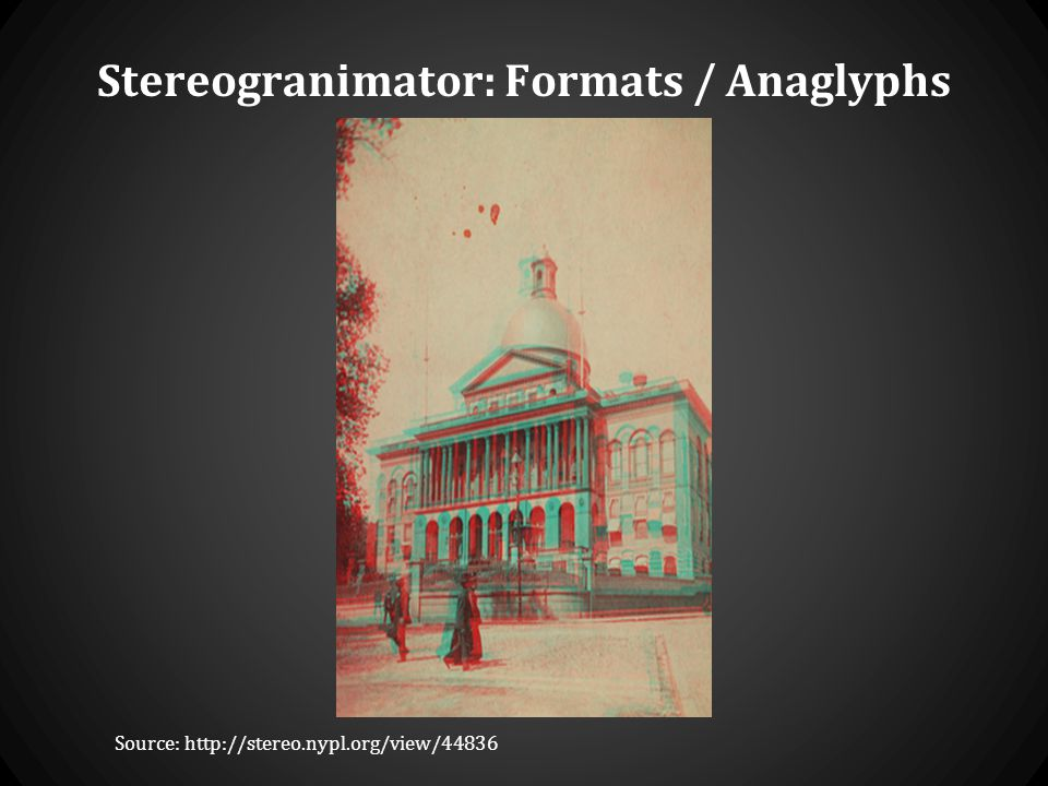 Stereogranimator: Formats / Anaglyphs Source: http://stereo.nypl.org/view/44836