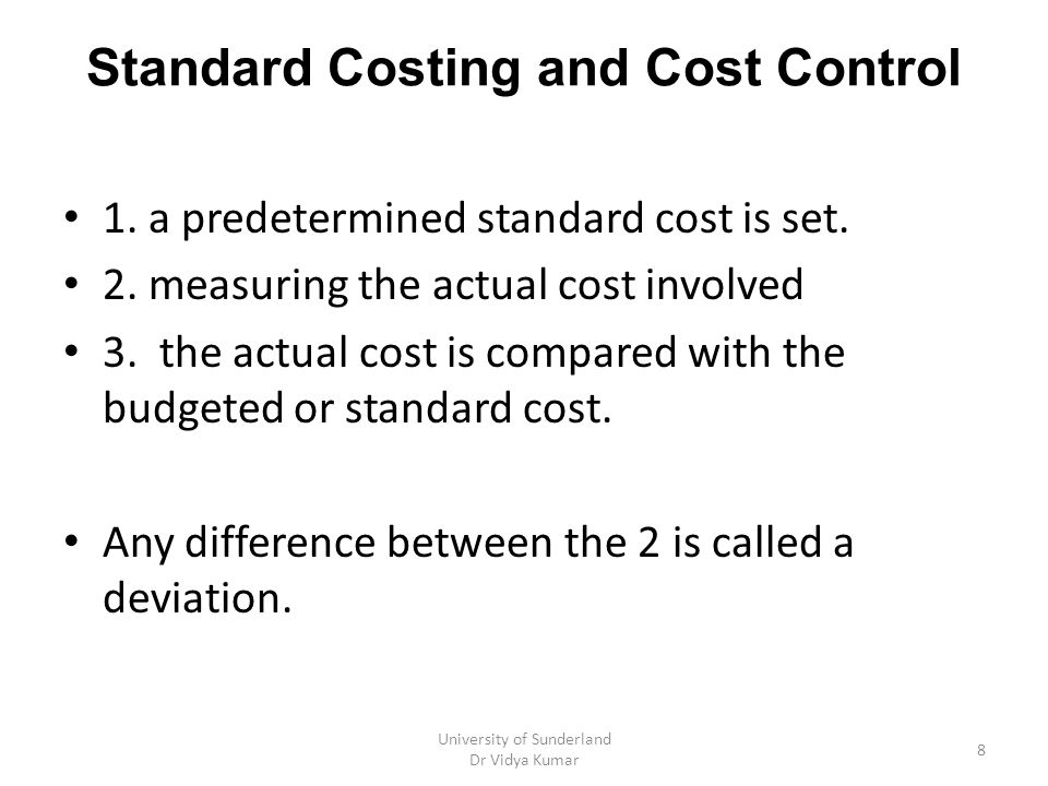 Management by Exception managers do not have the time to look into the cause of every standard cost variance.