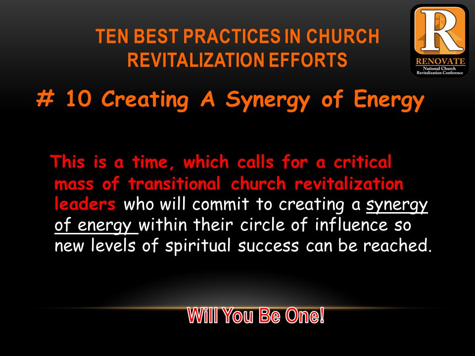 TEN BEST PRACTICES IN CHURCH REVITALIZATION EFFORTS