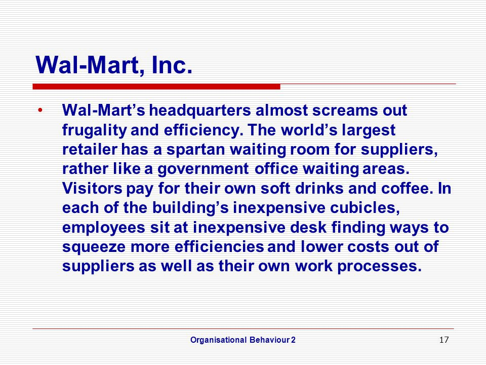 17 Wal-Mart, Inc. Wal-Mart's headquarters almost screams out frugality and efficiency.