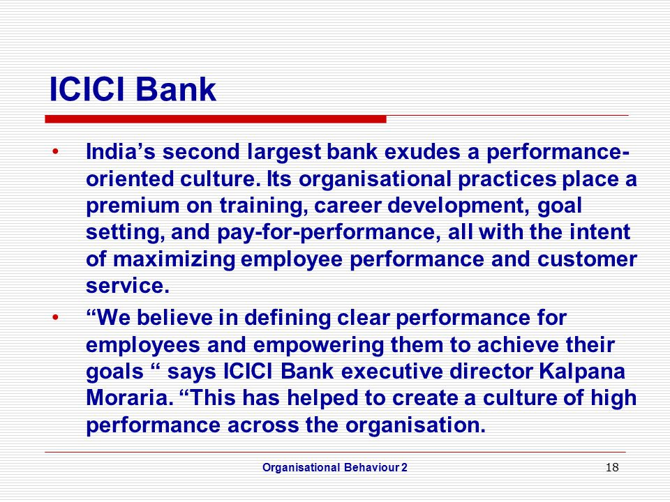 18 ICICI Bank India's second largest bank exudes a performance- oriented culture.