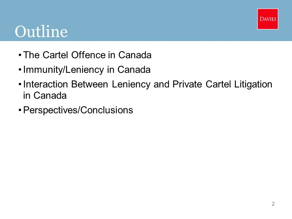 Outline The Cartel Offence in Canada Immunity/Leniency in Canada Interaction Between Leniency and Private Cartel Litigation in Canada Perspectives/Conclusions 2