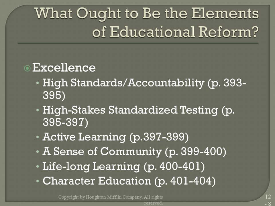  Excellence High Standards/Accountability (p.393- 395) High-Stakes Standardized Testing (p.