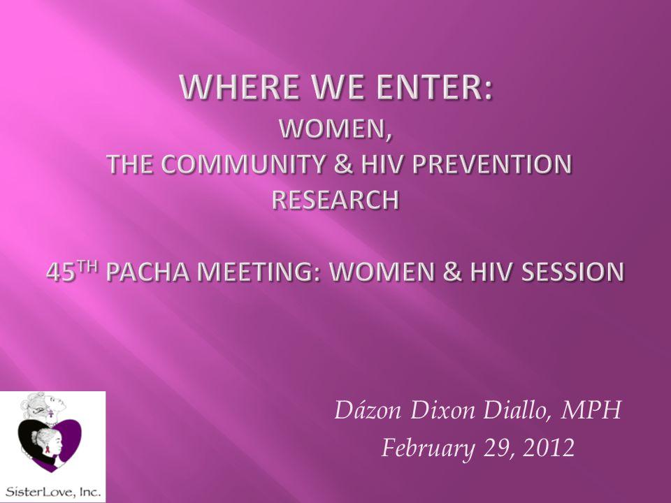 Dázon Dixon Diallo, MPH February 29, 2012
