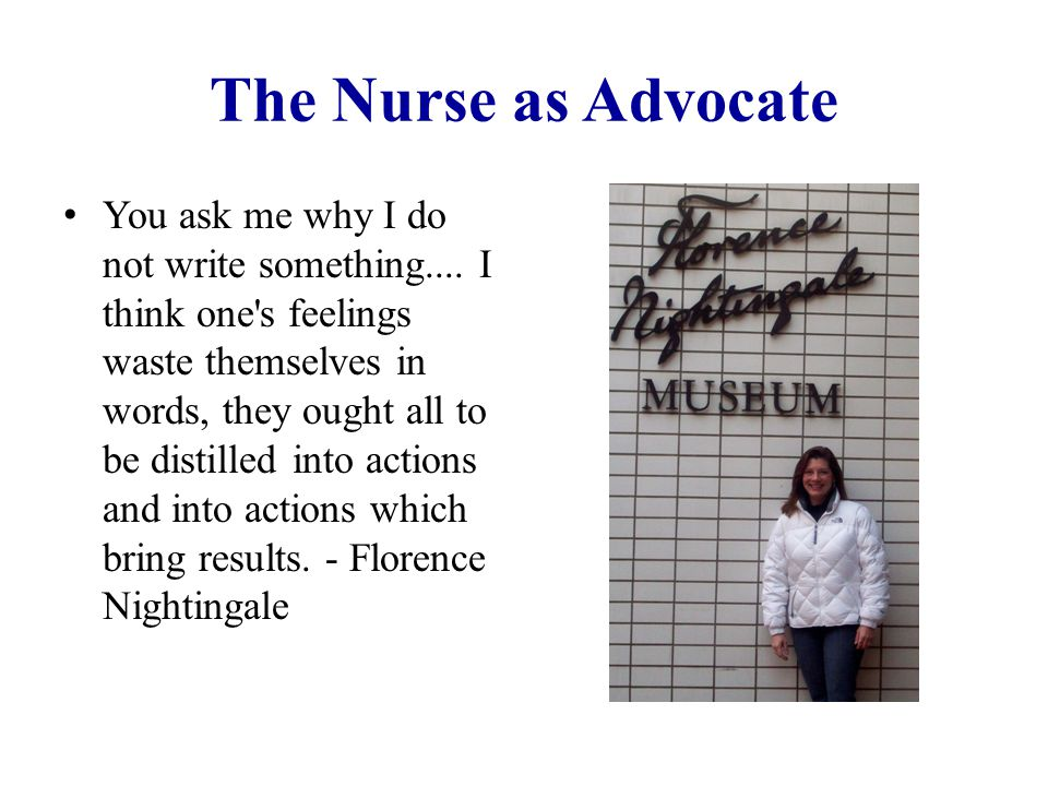 The Nurse as Advocate You ask me why I do not write something....