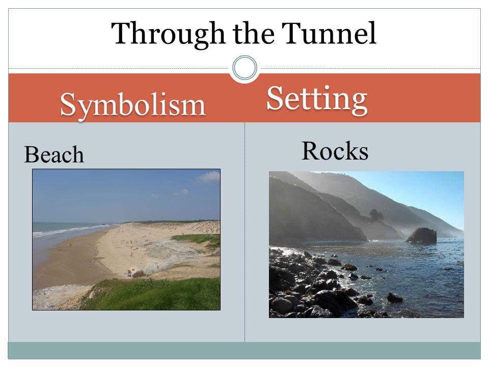 Symbolism Beach Rocks Through the Tunnel Setting