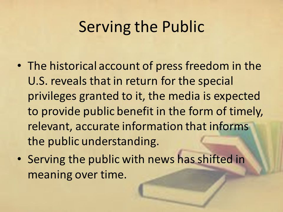 Serving the Public The historical account of press freedom in the U.S.