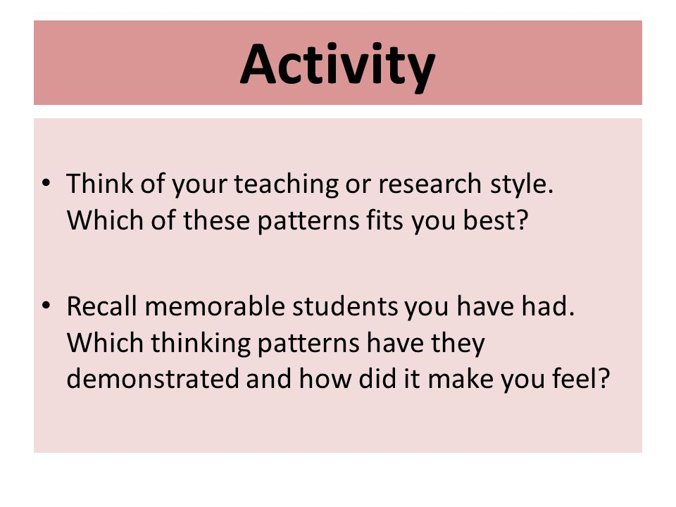 Activity Think of your teaching or research style.