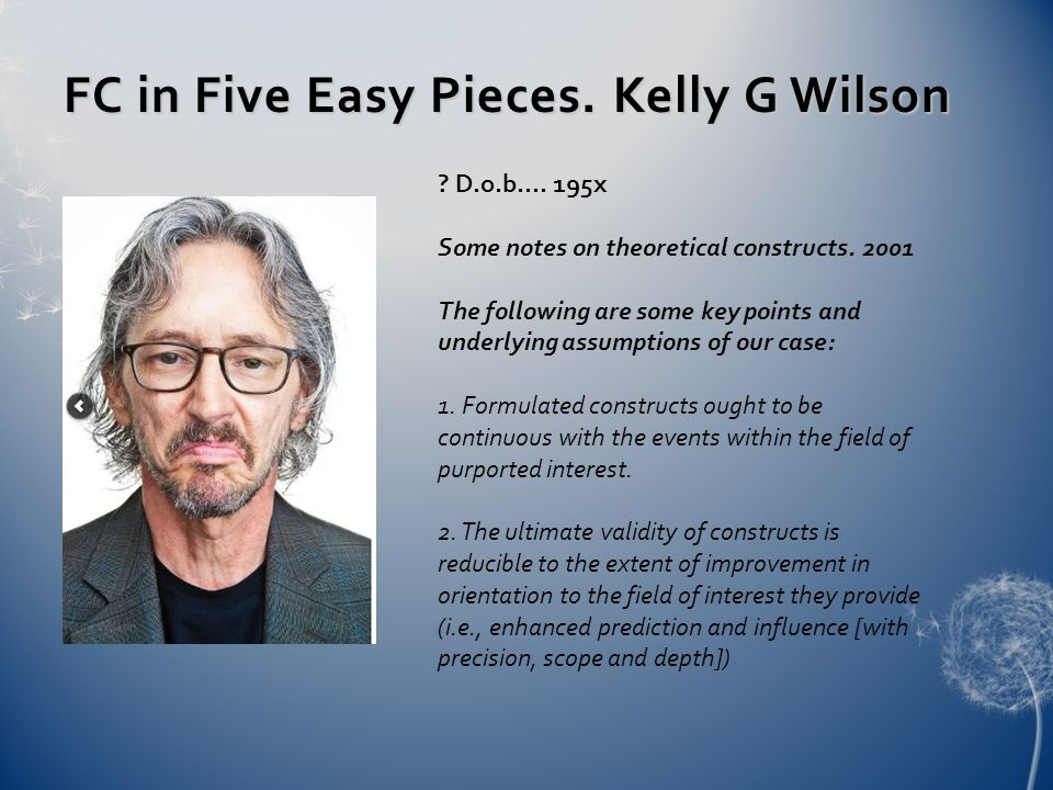 FC in Five Easy Pieces. Kelly G Wilson . D.o.b....