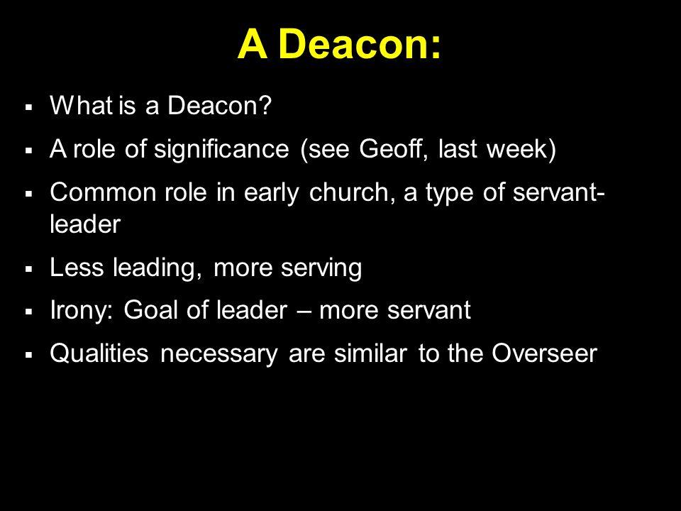 A Deacon:  What is a Deacon.