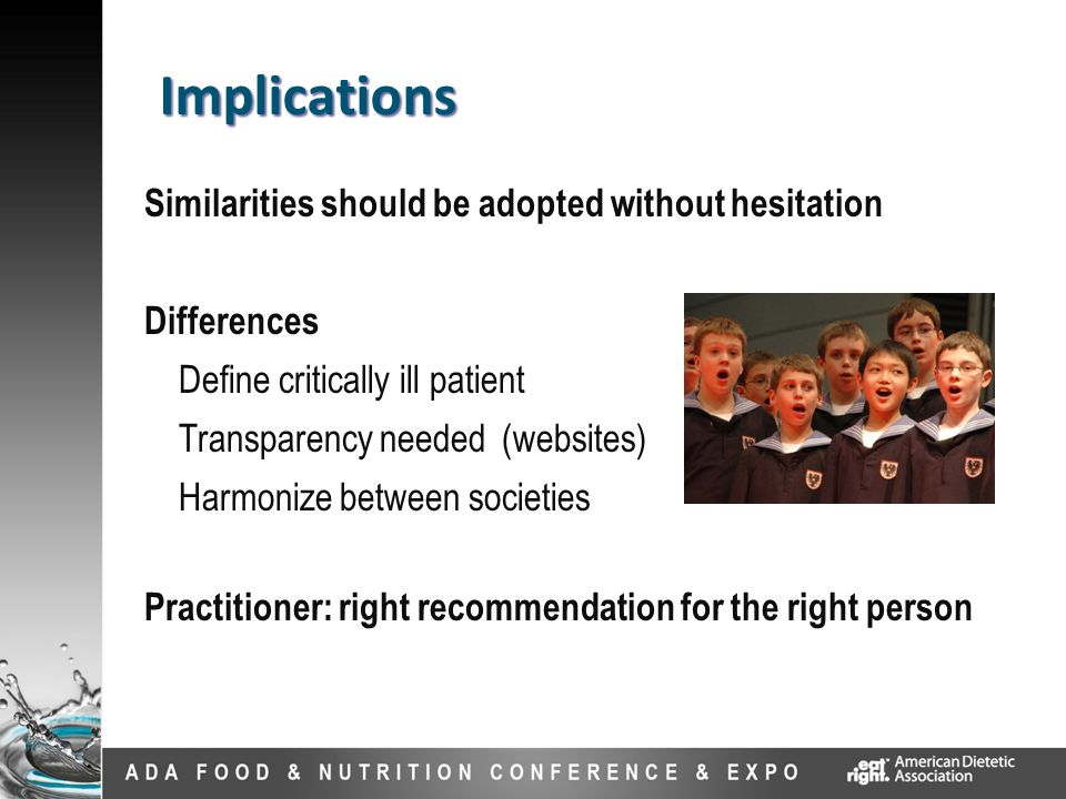 Similarities should be adopted without hesitation Differences Define critically ill patient Transparency needed (websites) Harmonize between societies Practitioner: right recommendation for the right person Implications