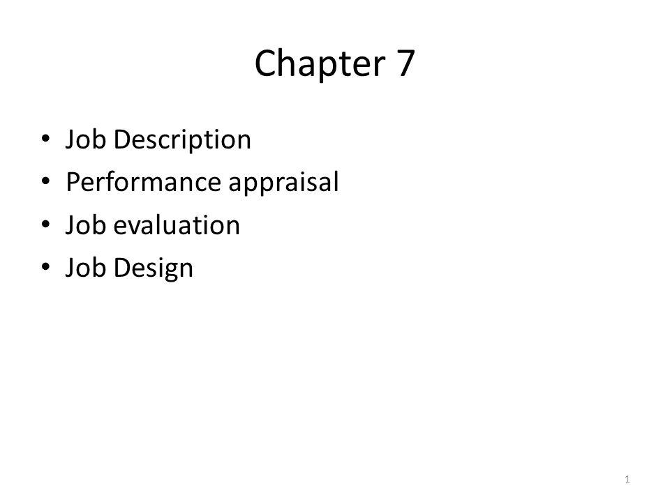 Chapter 7 Job Description Performance appraisal Job evaluation Job Design 1