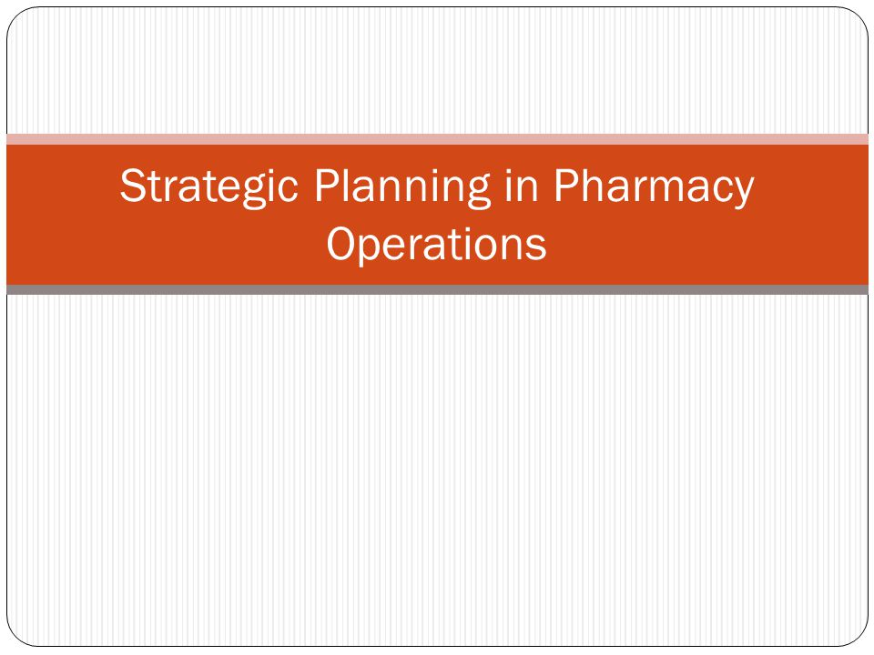 Strategic Planning in Pharmacy Operations