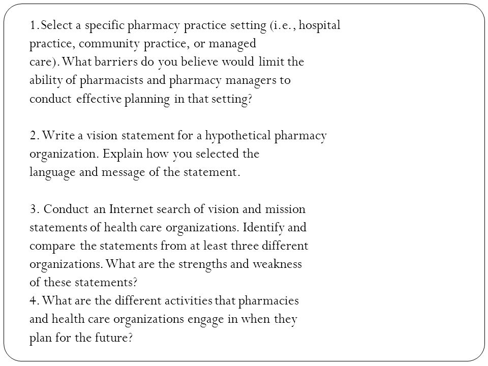 1.Select a specific pharmacy practice setting (i.e., hospital practice, community practice, or managed care). What barriers do you believe would limit