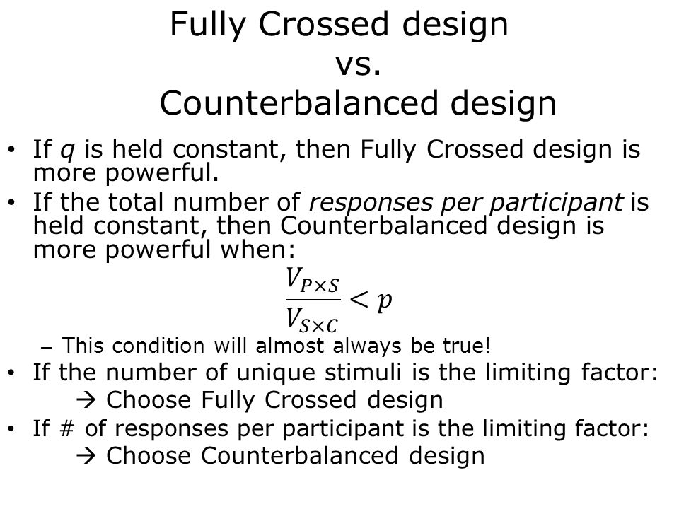 Fully Crossed design vs. Counterbalanced design