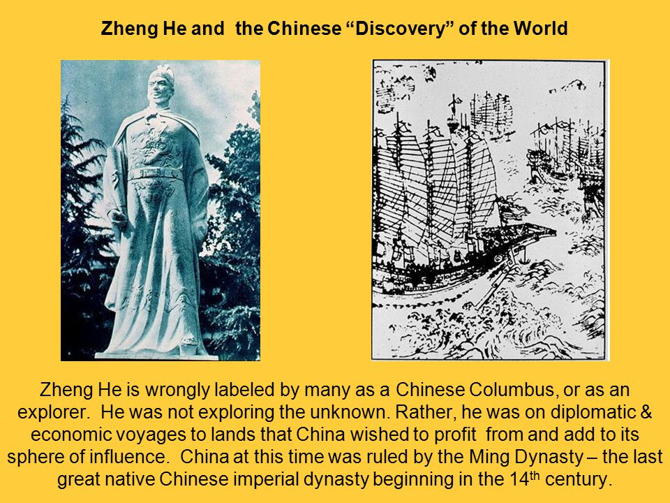 Zheng He and the Chinese Discovery of the World Zheng He is wrongly labeled by many as a Chinese Columbus, or as an explorer.