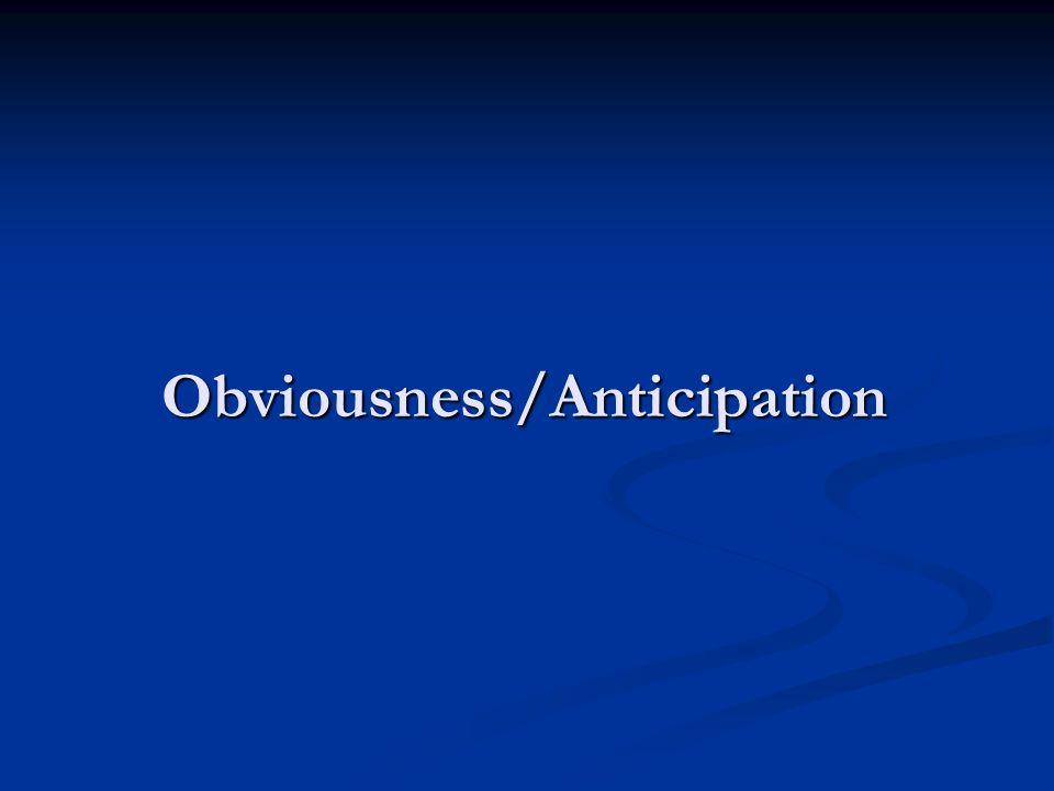 Obviousness/Anticipation