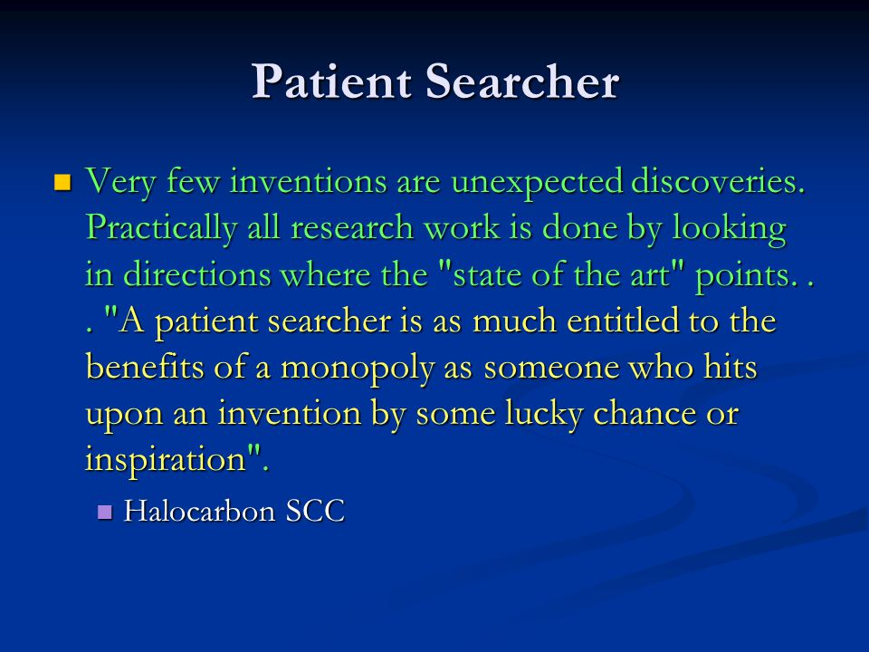 Patient Searcher Very few inventions are unexpected discoveries.