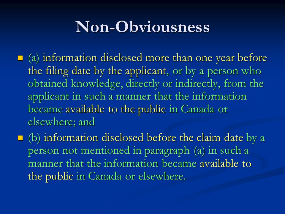 Non-Obviousness (a) information disclosed more than one year before the filing date by the applicant, or by a person who obtained knowledge, directly