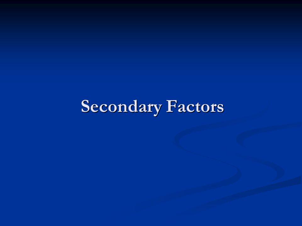 Secondary Factors