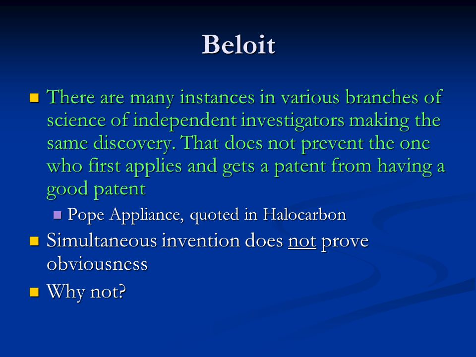 Beloit There are many instances in various branches of science of independent investigators making the same discovery. That does not prevent the one w