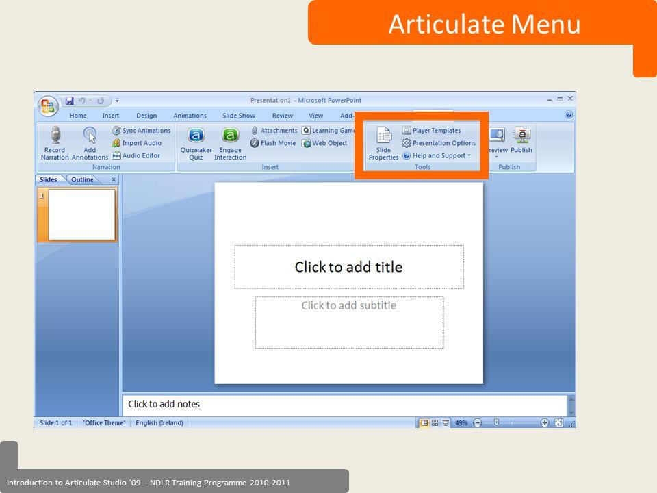 Introduction to Articulate Studio '09 - NDLR Training Programme 2010-2011 Articulate Menu