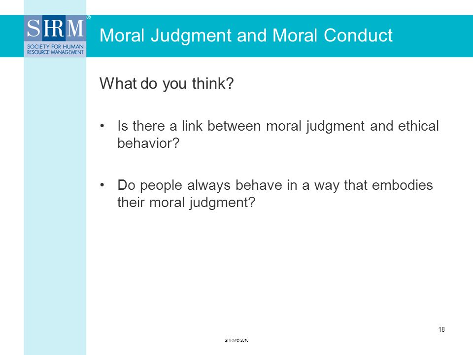 Moral Judgment and Moral Conduct What do you think.
