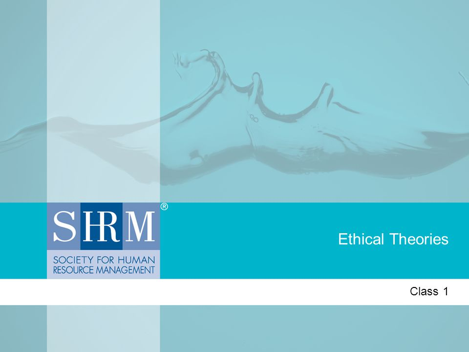 Ethical Theories Class 1