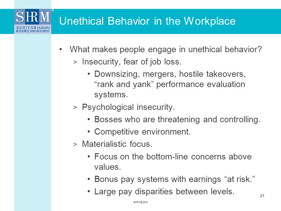Unethical Behavior in the Workplace What makes people engage in unethical behavior.