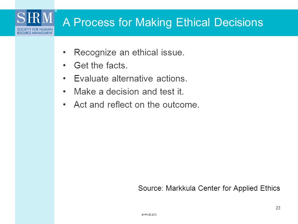 A Process for Making Ethical Decisions Recognize an ethical issue.