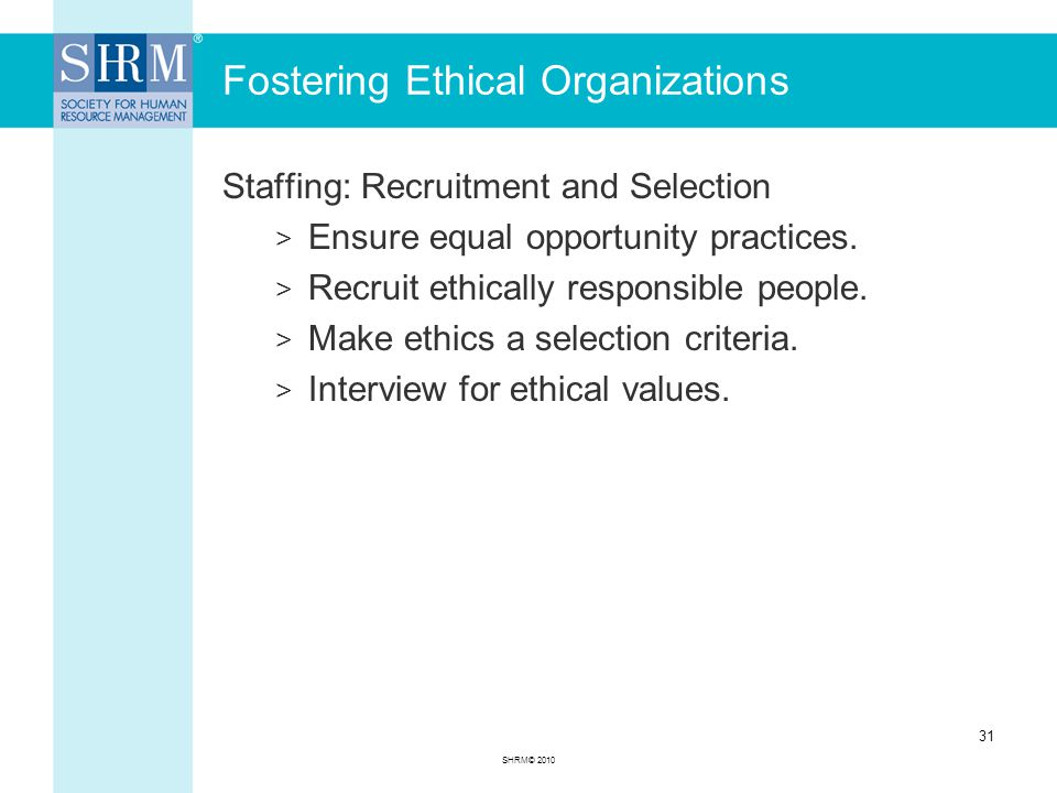 Fostering Ethical Organizations Staffing: Recruitment and Selection > Ensure equal opportunity practices.