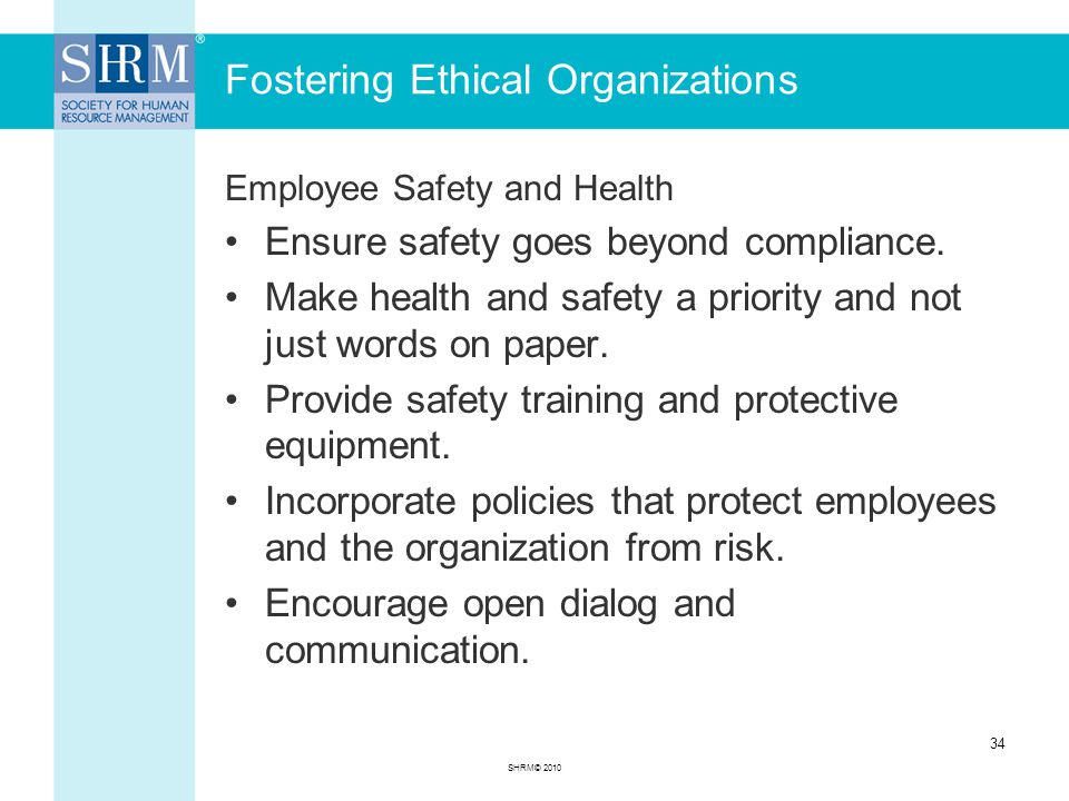 Fostering Ethical Organizations Employee Safety and Health Ensure safety goes beyond compliance.