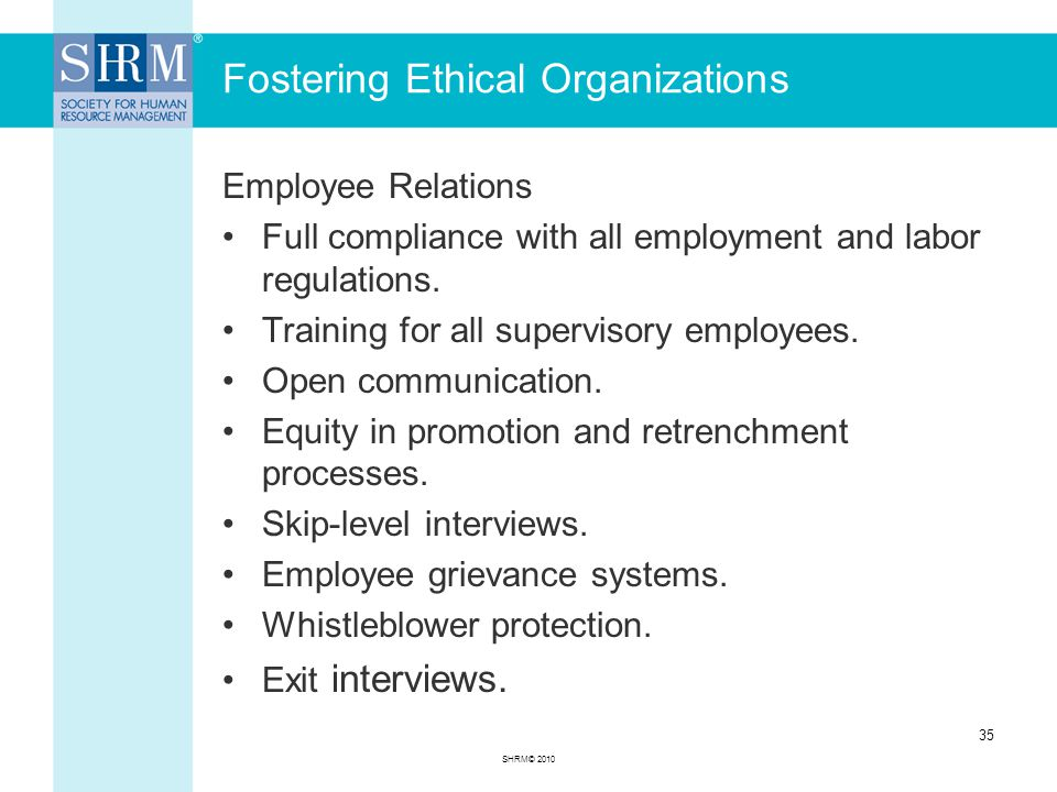 Fostering Ethical Organizations Employee Relations Full compliance with all employment and labor regulations.
