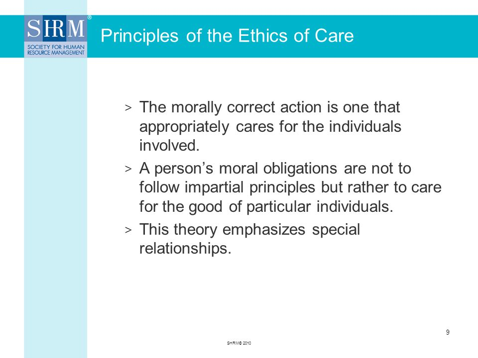 Principles of the Ethics of Care > The morally correct action is one that appropriately cares for the individuals involved.