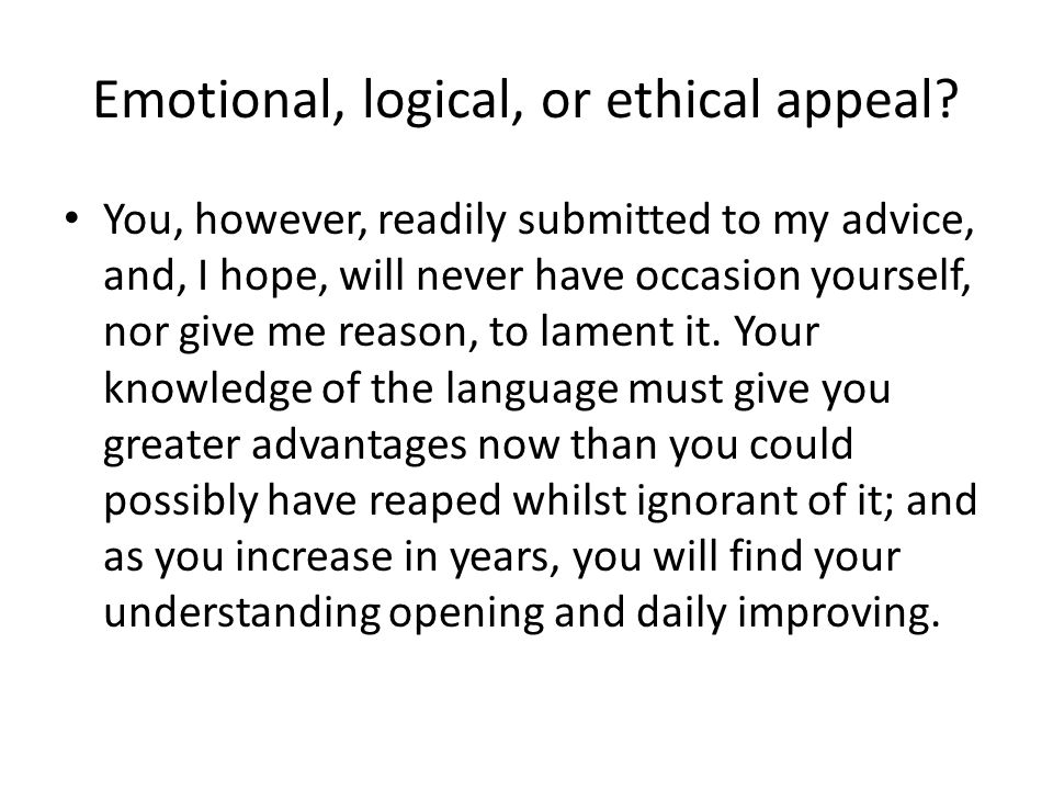 Emotional, logical, or ethical appeal.