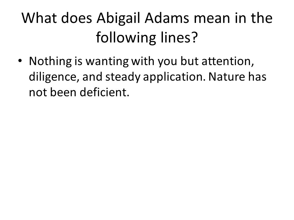 What does Abigail Adams mean in the following lines.