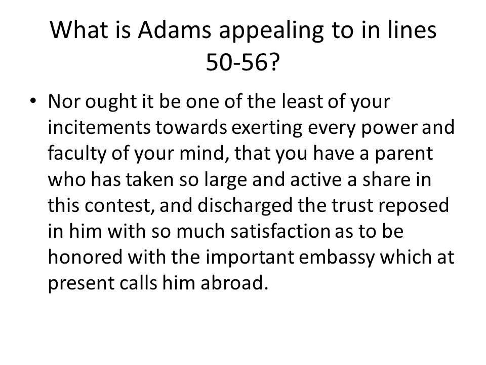 What is Adams appealing to in lines 50-56.