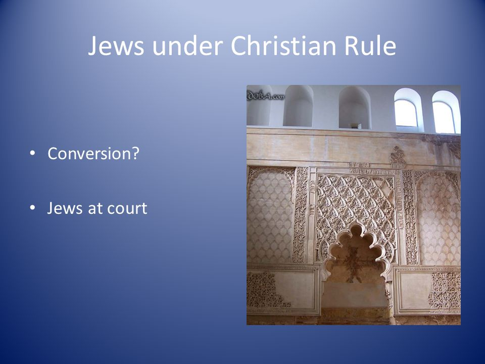 Jews under Christian Rule Conversion Jews at court