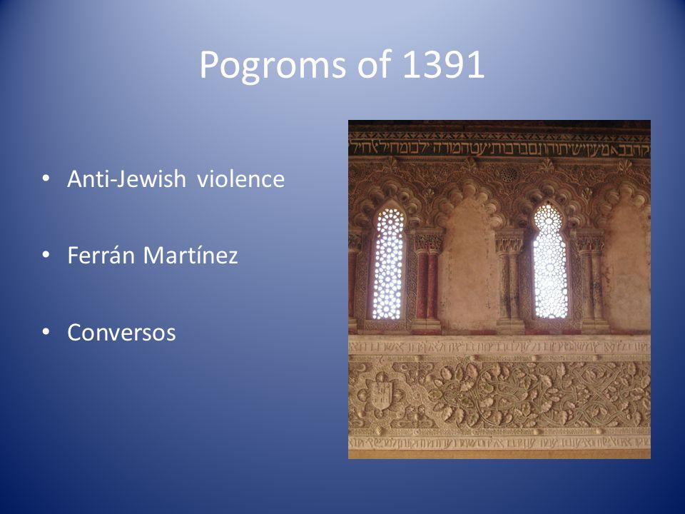 Pogroms of 1391 Anti-Jewish violence Ferrán Martínez Conversos
