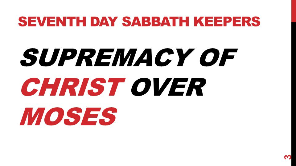 SUPREMACY OF CHRIST OVER MOSES SEVENTH DAY SABBATH KEEPERS 3