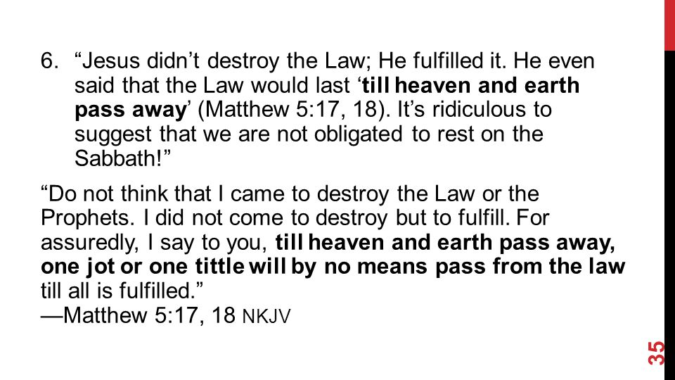 6. Jesus didn't destroy the Law; He fulfilled it.