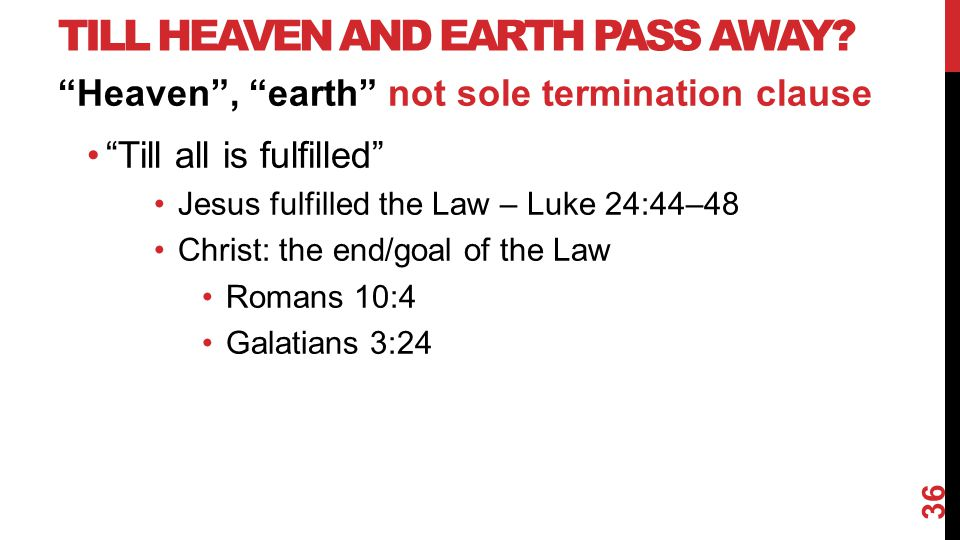TILL HEAVEN AND EARTH PASS AWAY.