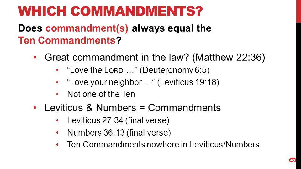 WHICH COMMANDMENTS. Does commandment(s) always equal the Ten Commandments.