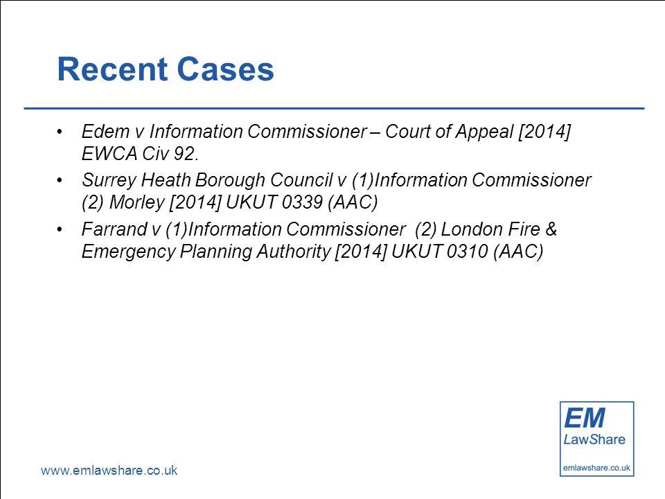 www.emlawshare.co.uk Recent Cases Edem v Information Commissioner – Court of Appeal [2014] EWCA Civ 92. Surrey Heath Borough Council v (1)Information