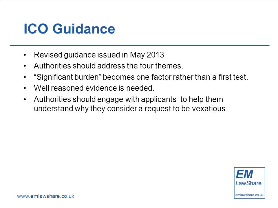 www.emlawshare.co.uk ICO Guidance Revised guidance issued in May 2013 Authorities should address the four themes.